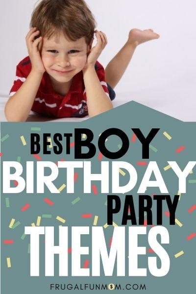 Best Boy Birthday Party Themes   Frugal Fun Mom