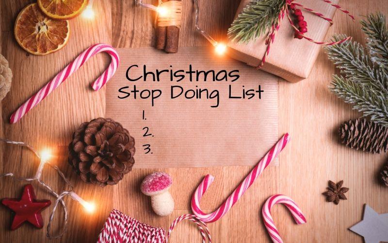Christmas Stop Doing List   Frugal Fun Mom