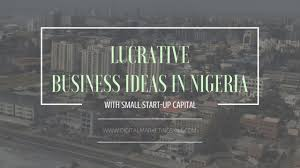 Lucrative Digital Business Ideas in Nigeria with Small Start-up Capital