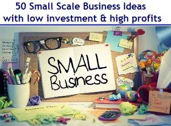 Small Scale Business To Start Anywhere.