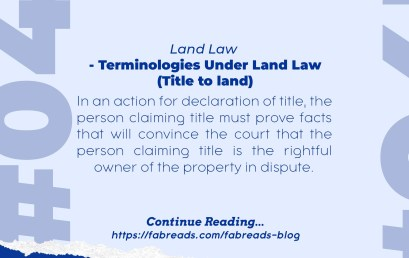 FabReads Digest with Law – 047 (Terminologies Under Land Law – Title to land)