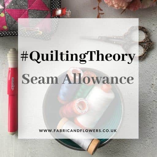 #QuiltingTheory – Seam Allowance