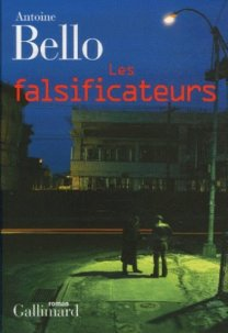 Antoine Bello - LEs falsificateurs