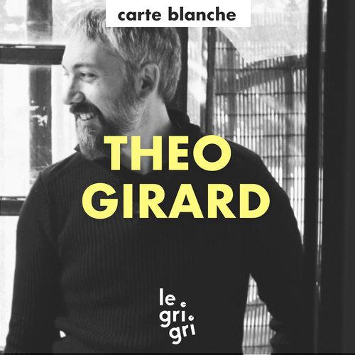 Le Gri Gri CARTE BLANCHE THEO GIRARD