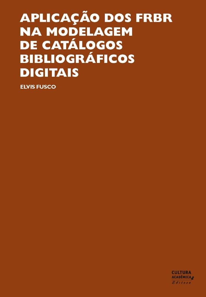 Aplicação dos FRBR na modelagem de catálogos bibliográficos digitais