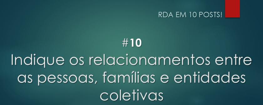 RDA em 10 posts: #10 Indique os relacionamentos entre as pessoas, famílias e entidades coletivas
