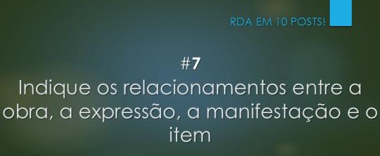 RDA em 10 posts! #7 Indique os relacionamentos entre a obra, a expressão, a manifestação e o item