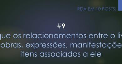 RDA em 10 posts: #9 Indique os relacionamentos entre o livro e as obras, expressões, manifestações e itens