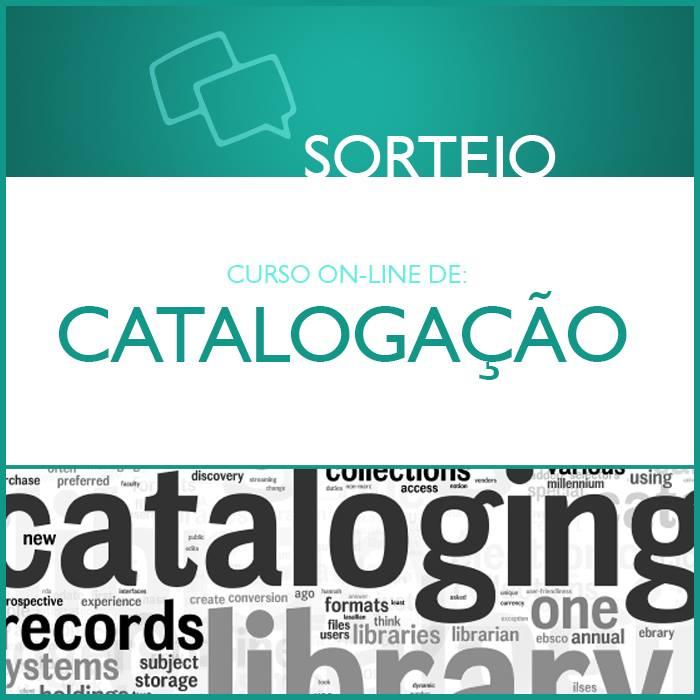 Sorteio de uma inscrição no curso Catalogação: conceitos, práticas, atualidades e tendências