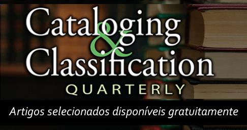 Artigos da Cataloging & Classification Quarterly disponíveis gratuitamente