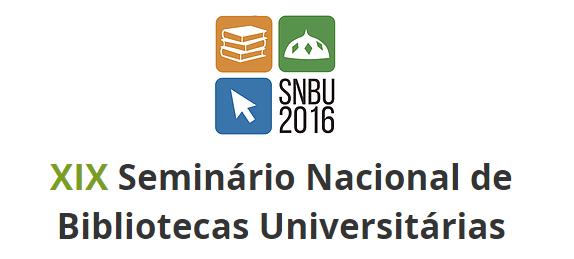 XIX Seminário Nacional de Bibliotecas Universitárias (SNBU)