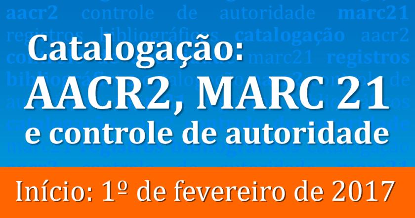 Curso online Catalogação: AACR2, MARC 21 e Controle de autoridade