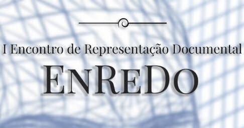 I EnReDo - Encontro de Representação Documental