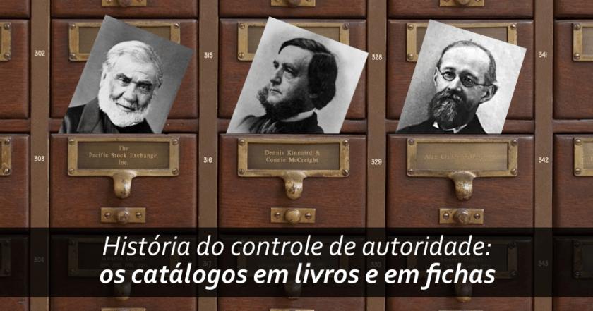 O controle de autoridade no domínio bibliográfico: os catálogos em livros e em fichas