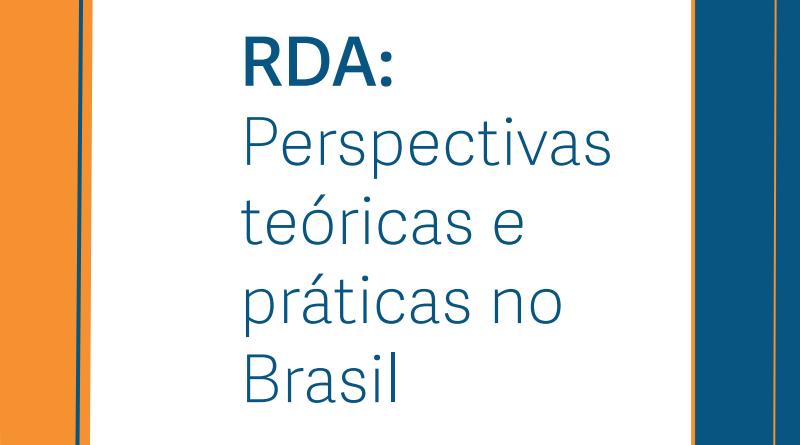 Livro: RDA: perspectivas teóricas e práticas no Brasil