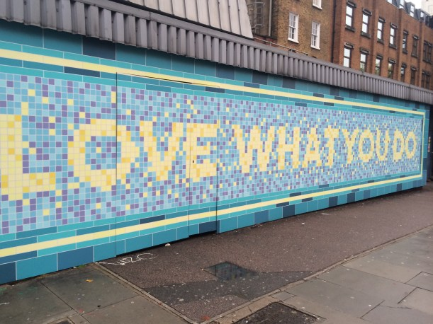 Love what you do Mural, London