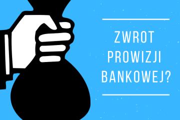 zwrot prowizji bankowej przy wcześniejszej spłacie kredytu