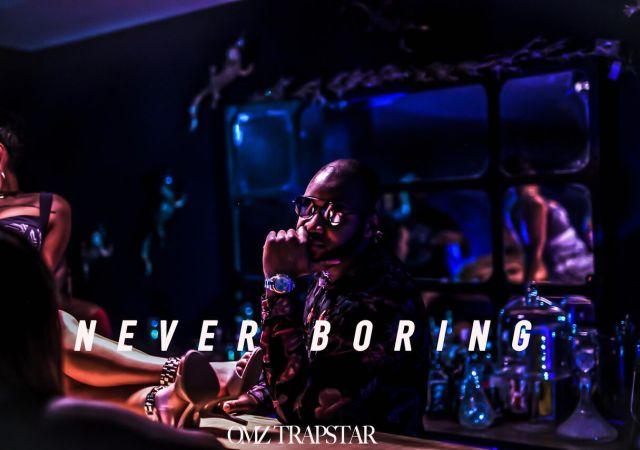 OMZ TRAPSTAR - Never Boring