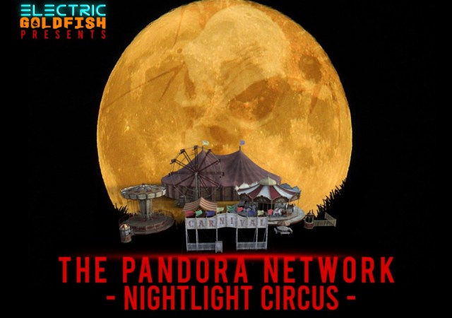The pandora network nightlight circus