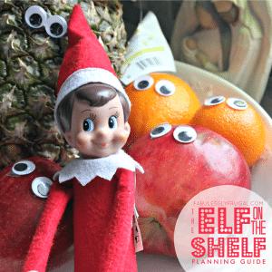 Funny Elf on the Shelf idea: Googly Eyed Fruit