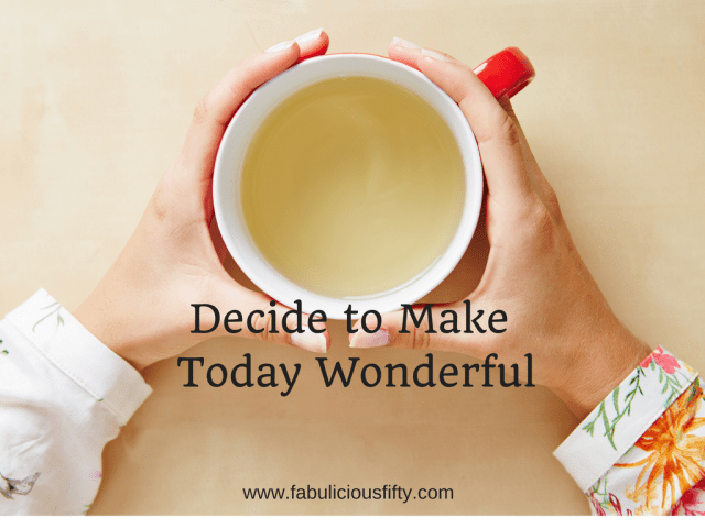 decide-to-make-today-wonderful