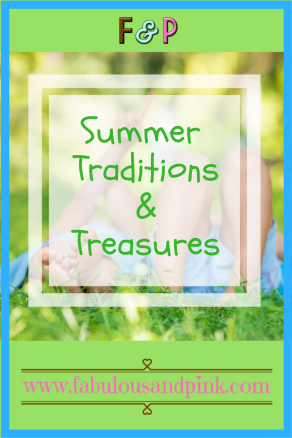Summer Traditions & Treasures