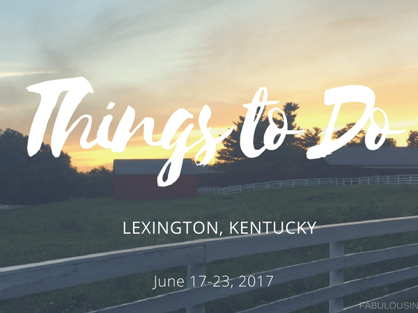 Things To Do in Lexington, KY: Week of June 17-23, 2017