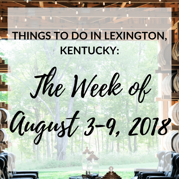 """After about taking a two month hiatus, I decided to bring the """"Things to Do in Lexington, Kentucky: The Week Of..."""" posts back. There are so many events going on in Lexington in a given week that it would be impossible to include them all, soI've handpicked the events and included the ones that I think everyone would enjoy the most! #visitlex #sharethelex #events #kentucky #travel #lexington"""