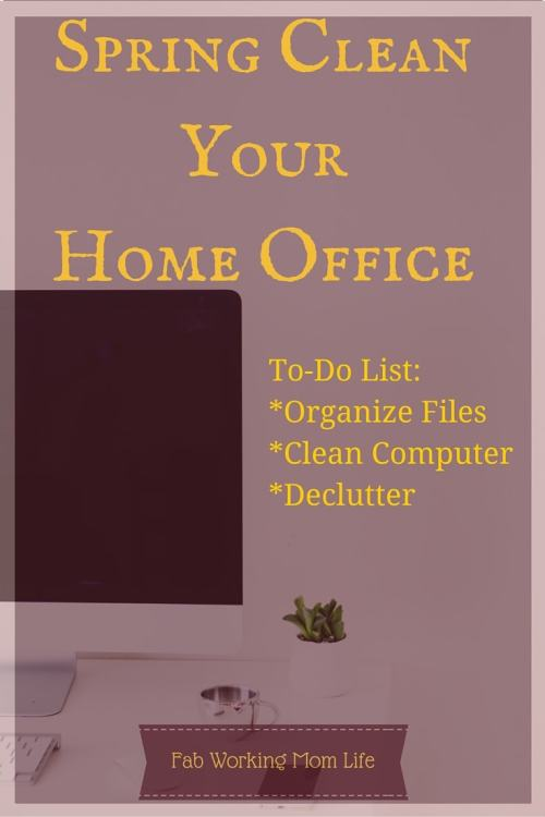 Spring Cleaning Your Home Office - Tips and To Do List