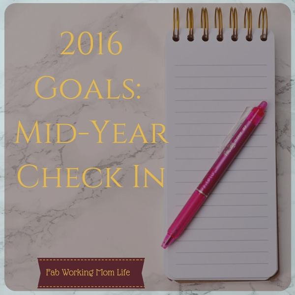 2016 Goals Mid Year Check In