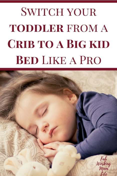 Switch your toddler from a Crib to a Big kid Bed Like a Pro #parenting #toddlers | Fab Working Mom Life transition from crib to toddler bed advice