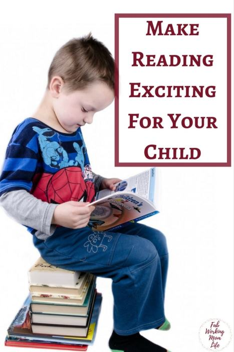 Make Reading Exciting For Your Child