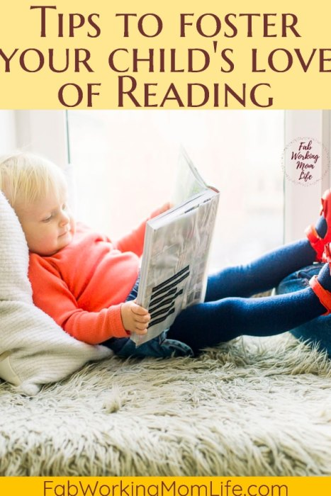 Are you looking for mom advice on how to Make Reading Exciting For Your Child? Read these Tips to Foster Your Child's Love of Reading   Fab Working Mom Life #parenting #momadvice #kids #reading #readaloud #readtokids