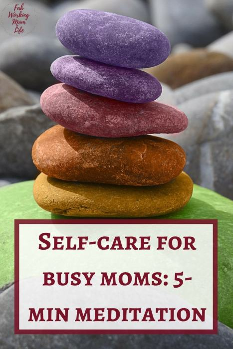 Self-care for busy moms: Learn to meditate in 5 simple steps