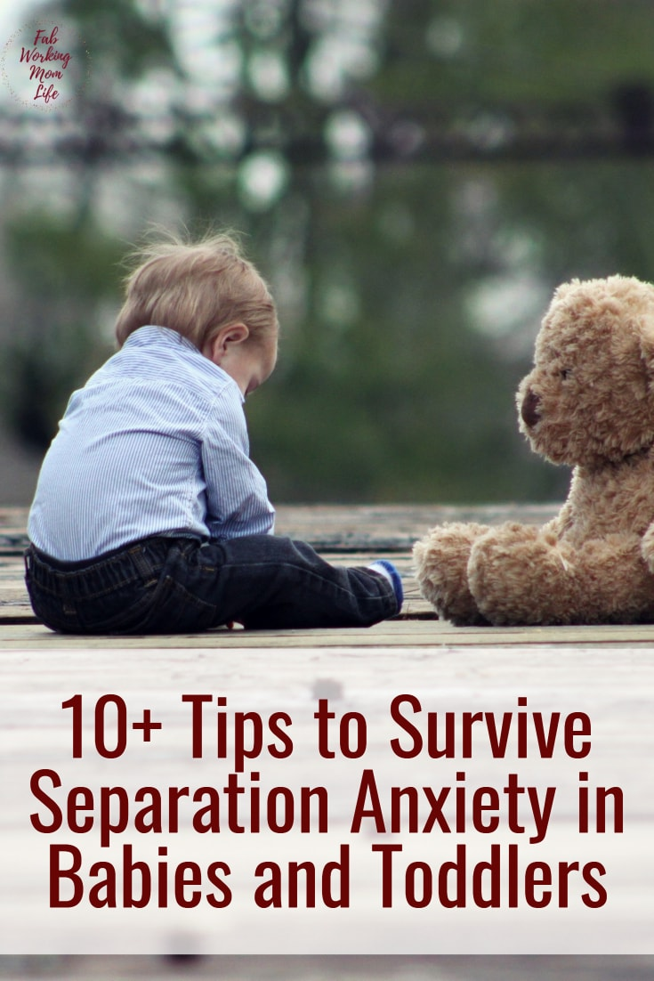 10+ Tips to Survive Separation Anxiety in Babies and Toddlers | Fab Working Mom Life #parenting #toddlers #babies #workingmom