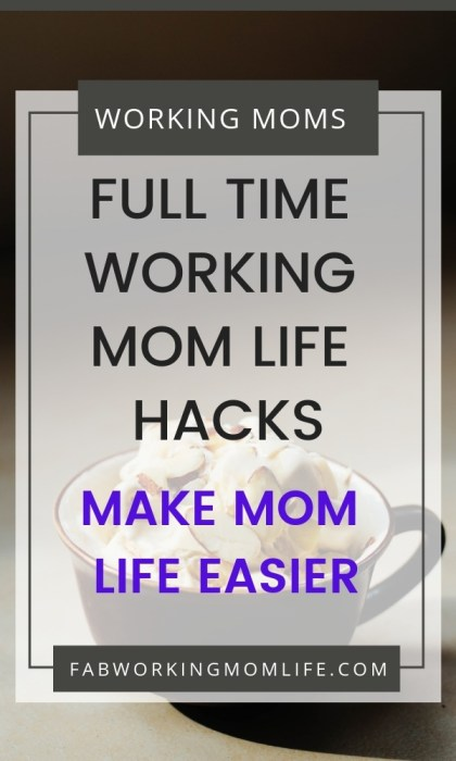 full time working mom life hacks
