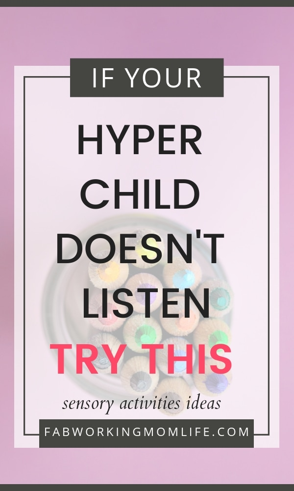 Is your child not listening? When Your Hyper Child Just Doesn't Listen, Try This Mom Advice | Fab Working Mom Life #Parenting #preschooler #parentingtip #hyper #sensory