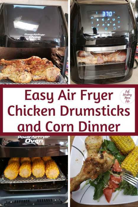 Easy Air Fryer Chicken Drumsticks and Corn Dinner | Fab Working Mom Life #dinner #airfryer #chicken Easy 30 minute dinner recipe!