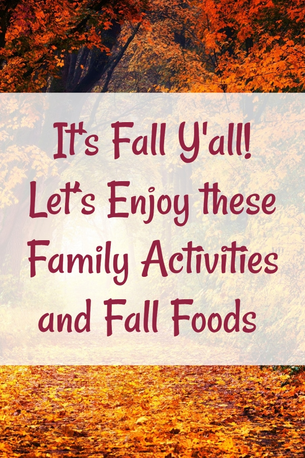 It's Fall Y'all! Let's Enjoy these Family Activities and Fall Foods