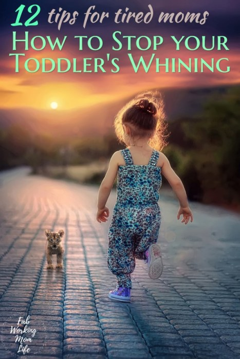 Got a whiny child? Here's some mom advice on how to stop your toddler whining | Fab Working Mom Life #parenting #toddlers #workingmom #nowhining