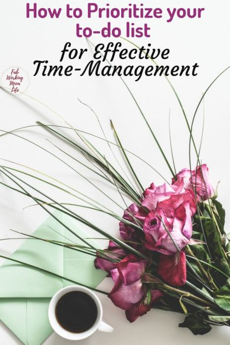 How to Prioritize your to-do list for Effective Time-Management | Fab Working Mom Life #workingmom #workingmoms #productivity #organize #goals