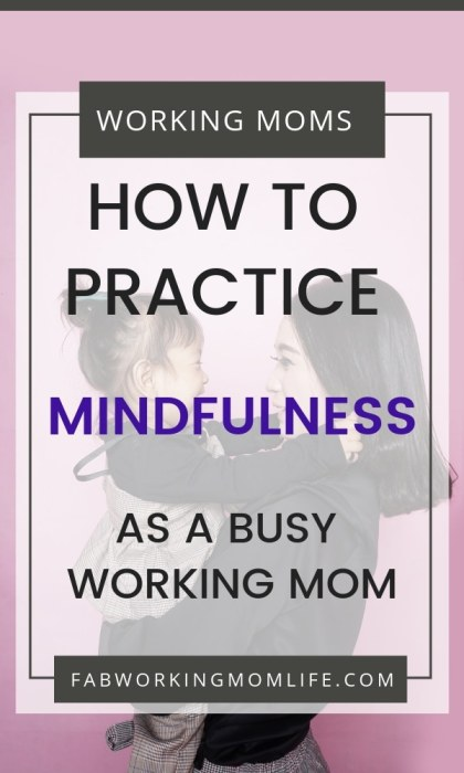 Who practices mindfulness? Read on to see why it is important to practice mindfulness as a mom. Simple ideas for how to practice mindfulness for busy moms and reasons to seek out postpartum meditation and mindful mother practices. | Fab Working Mom Life #motherhood #workingmomlife #mindfulness #mentalload #selfcare #mentalhealth #happymoms