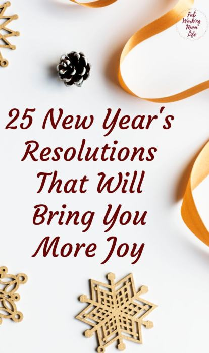 25 New Year's Resolutions That Will Bring You More Joy | Fab Working Mom Life #goals #resolution #joy #motherhood
