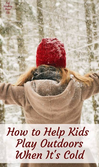 How to Help Kids Enjoy Playing Outdoors When It's Cold   Fab Working Mom Life