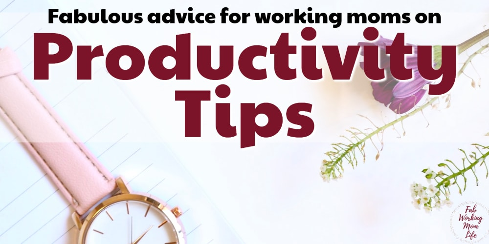 productivity tips for working moms