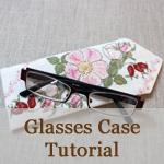 Glasses Case Tutorial