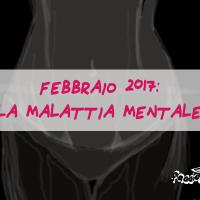 Febbraio 2017 - Di malattia mentale, disabilità e altre miserie viste nel mio estero
