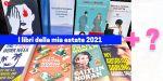 Libri 2021 cosa ho letto questa estate, libri da leggere 2021, romanzi da leggere, libri nomadi digitali, libri femminismo, romanzi belli