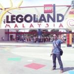 Backpackeran Hemat ke Legoland Malaysia
