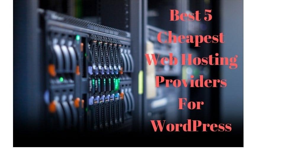 Best 5 Cheapest Web Hosting Providers For WordPress 1